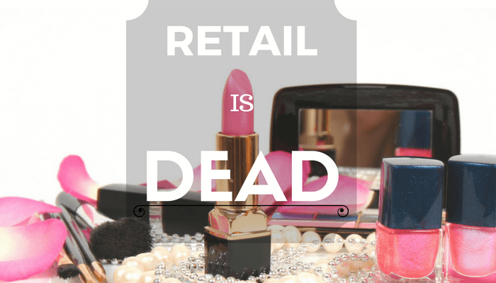 Business; Retail is Dead